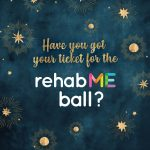 rehabME Ball Tickets on SALE now!